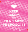 KEEP CALM AND TRA 1 MESE MI SPOSO! ! ! - Personalised Poster A4 size