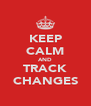KEEP CALM AND TRACK CHANGES - Personalised Poster A4 size