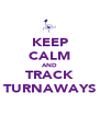 KEEP CALM AND TRACK TURNAWAYS - Personalised Poster A4 size