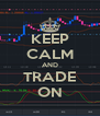 KEEP CALM AND TRADE ON - Personalised Poster A4 size