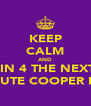 KEEP CALM AND TRAIN 4 THE NEXT 12 MINUTE COOPER RUN - Personalised Poster A4 size