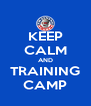 KEEP CALM AND TRAINING CAMP - Personalised Poster A4 size