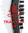 KEEP CALM AND TRAKTOR X1 - Personalised Poster A4 size