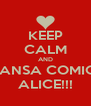 KEEP CALM AND TRANSA COMIGO ALICE!!! - Personalised Poster A4 size