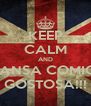 KEEP CALM AND TRANSA COMIGO GOSTOSA!!! - Personalised Poster A4 size