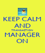 KEEP CALM AND TRANSACTION MANAGER ON - Personalised Poster A4 size
