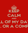 KEEP CALM AND TRANSFER ALL OF MY DATA BECAUSE  I DONT HAVE WIFI. OR A COMPUTER. OR ICLOUD - Personalised Poster A4 size