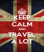 KEEP CALM AND TRAVEL A LOT - Personalised Poster A4 size