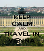 KEEP CALM AND TRAVEL IN VIENNA - Personalised Poster A4 size