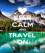 KEEP CALM AND TRAVEL ON - Personalised Poster A4 size
