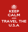KEEP CALM AND TRAVEL THE U.S.A - Personalised Poster A4 size