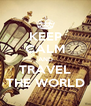 KEEP CALM AND TRAVEL THE WORLD - Personalised Poster A4 size