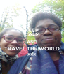 KEEP CALM AND TRAVEL THE WORLD xxx - Personalised Poster A4 size