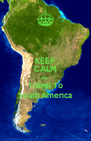 KEEP CALM AND Travel To South America - Personalised Poster A4 size
