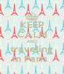 KEEP CALM AND traveling in Paris  - Personalised Poster A4 size