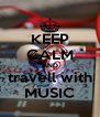 KEEP CALM AND travell with MUSIC - Personalised Poster A4 size