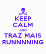 KEEP CALM AND TRAZ MAIS RUNNNNING - Personalised Poster A4 size
