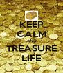 KEEP CALM AND TREASURE LIFE - Personalised Poster A4 size