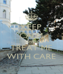 KEEP CALM AND TREAT ME WITH CARE - Personalised Poster A4 size