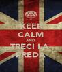 KEEP CALM AND TRECI LA  PREDA - Personalised Poster A4 size