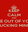 KEEP CALM AND TREE OUT OF YOUR FUCKING MIND - Personalised Poster A4 size
