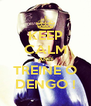 KEEP CALM AND TREINE O DENGO ! - Personalised Poster A4 size