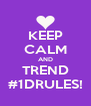 KEEP CALM AND TREND #1DRULES! - Personalised Poster A4 size