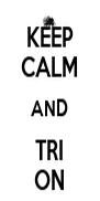 KEEP CALM AND TRI ON - Personalised Poster A4 size