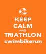 KEEP CALM AND TRIATHLON swimbikerun - Personalised Poster A4 size