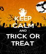 KEEP CALM AND TRICK OR TREAT - Personalised Poster A4 size
