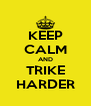 KEEP CALM AND TRIKE HARDER - Personalised Poster A4 size