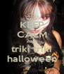KEEP CALM AND triki triki halloween - Personalised Poster A4 size