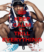 KEEP CALM AND TRILL EVERYTHING - Personalised Poster A4 size