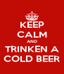 KEEP CALM AND TRINKEN A COLD BEER - Personalised Poster A4 size