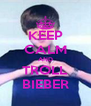 KEEP CALM AND TROLL BIEBER - Personalised Poster A4 size