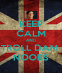 KEEP CALM AND TROLL DAM  NOOBS - Personalised Poster A4 size