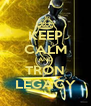 KEEP CALM AND TRON LEGACY - Personalised Poster A4 size