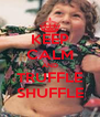 KEEP CALM AND TRUFFLE SHUFFLE - Personalised Poster A4 size