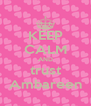 KEEP CALM AND trust Ambareen - Personalised Poster A4 size