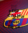 KEEP CALM AND Trust Barça - Personalised Poster A4 size