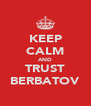 KEEP CALM AND TRUST BERBATOV - Personalised Poster A4 size