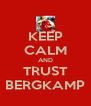 KEEP CALM AND TRUST BERGKAMP - Personalised Poster A4 size