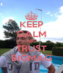 KEEP CALM AND TRUST BIGMAG - Personalised Poster A4 size