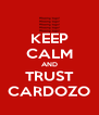 KEEP CALM AND TRUST CARDOZO - Personalised Poster A4 size