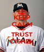 KEEP CALM AND TRUST CISHEK - Personalised Poster A4 size