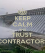 KEEP CALM AND TRUST CONTRACTORS - Personalised Poster A4 size