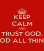 KEEP CALM AND TRUST GOD. BECAUSE WITH GOD ALL THINGS ARE POSSIBLE - Personalised Poster A4 size