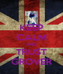 KEEP CALM AND TRUST GROVER - Personalised Poster A4 size