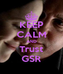 KEEP CALM AND Trust GSR - Personalised Poster A4 size