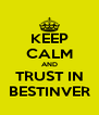 KEEP CALM AND TRUST IN BESTINVER - Personalised Poster A4 size